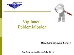 Vigilancia Epidemiolgica Msc Sujhans Lovera Rendn San Juan