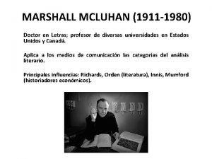 MARSHALL MCLUHAN 1911 1980 Doctor en Letras profesor