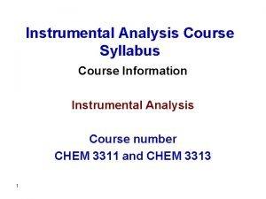 Instrumental Analysis Course Syllabus Course Information Instrumental Analysis