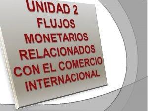 FORMA DE MEDIR EL COMERCIO INTERNACIONAL El comercio