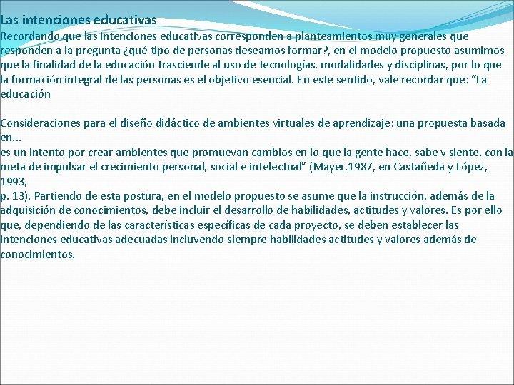 Las intenciones educativas Recordando que las intenciones educativas