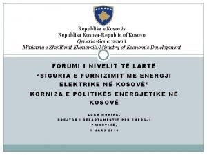 Republika e Kosovs Republika KosovaRepublic of Kosovo QeveriaGovernment