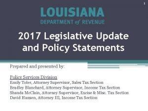 1 2017 Legislative Update and Policy Statements Prepared