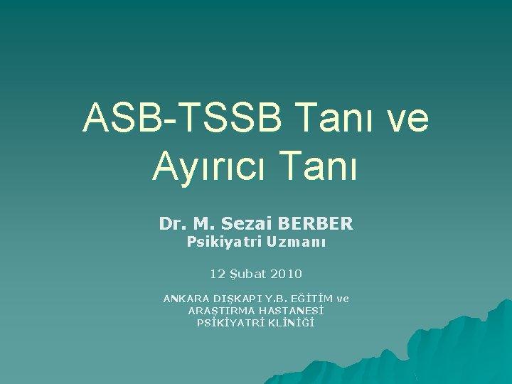 ASBTSSB Tan ve Ayrc Tan Dr M Sezai