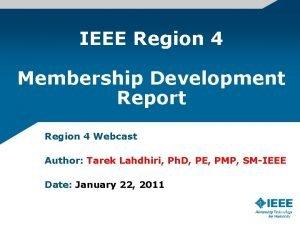 IEEE Region 4 Membership Development Report Region 4