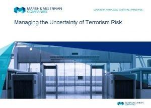Managing the Uncertainty of Terrorism Risk TERRORISM RISK