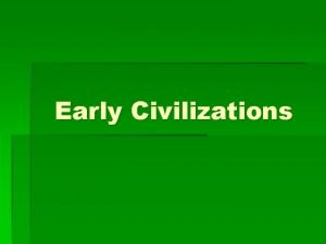 Early Civilizations Later Hominids Homo Erectus upright man