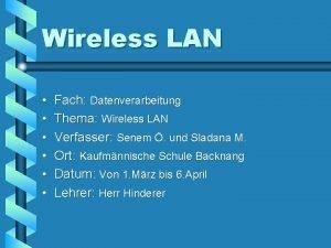Wireless LAN Fach Datenverarbeitung Thema Wireless LAN Verfasser