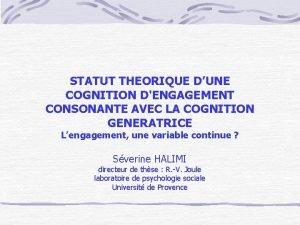 STATUT THEORIQUE DUNE COGNITION DENGAGEMENT CONSONANTE AVEC LA