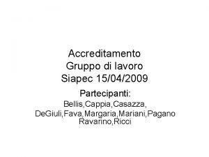 Accreditamento Gruppo di lavoro Siapec 15042009 Partecipanti Bellis