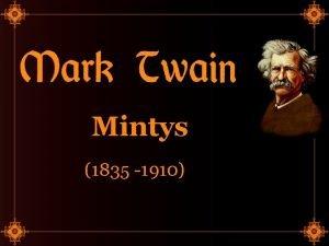 Mintys 1835 1910 Markas Tvenas Mark Twain kurio