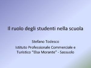 Il ruolo degli studenti nella scuola Stefano Todesco