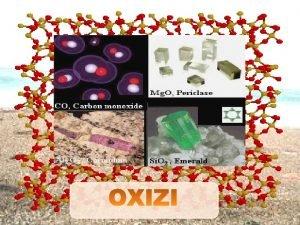 Definiie clasificare OXIZII sunt compui ai nemetalelor i