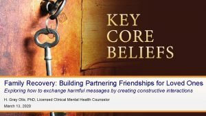 Family Recovery Building Partnering Friendships for Loved Ones