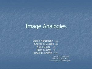 Image Analogies Aaron Hertzmann 1 2 Charles E