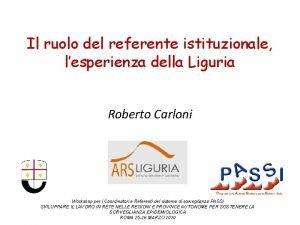 Il ruolo del referente istituzionale lesperienza della Liguria