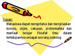 Tujuan Mahasiswa dapat mengetahui dan menjelaskan konsep objek