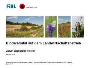 Biodiversitt auf dem Landwirtschaftsbetrieb Warum Biodiversitt frdern Ausgabe