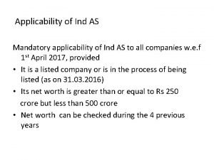 Applicability of Ind AS Mandatory applicability of Ind