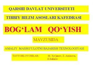 QARSHI DAVLAT UNIVERSITETI TIBBIY BILIM ASOSLARI KAFEDRASI BOGLAM