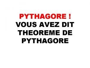 PYTHAGORE VOUS AVEZ DIT THEOREME DE PYTHAGORE ACTIVITE