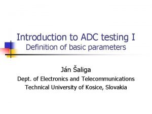 Introduction to ADC testing I Definition of basic