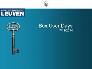 Box User Days 7112014 Box Enterprise Box KU