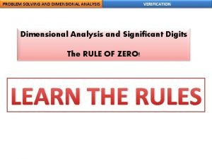 PROBLEM SOLVING AND DIMENSIONAL ANALYSIS VERIFICATION Dimensional Analysis
