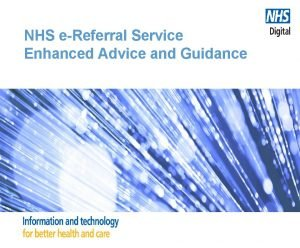 NHS eReferral Service Enhanced Advice and Guidance NHS