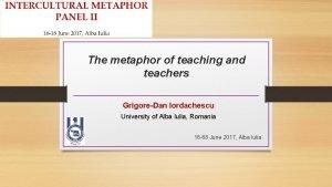 The metaphor of teaching and teachers GrigoreDan Iordachescu