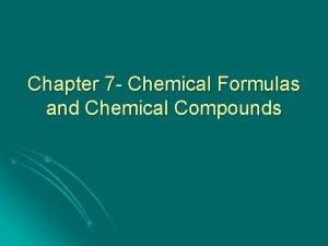 Chapter 7 Chemical Formulas and Chemical Compounds Ban