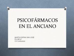 PSICOFRMACOS EN EL ANCIANO MARTA ESPINA SAN JOS
