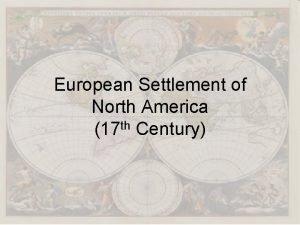 European Settlement of North America th 17 Century