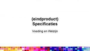eindproduct Specificaties Voeding en Welzijn Wat zijn specificaties