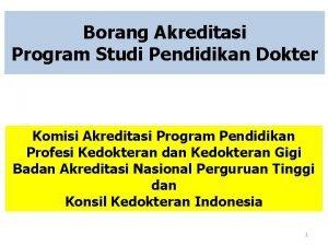 Borang Akreditasi Program Studi Pendidikan Dokter Komisi Akreditasi