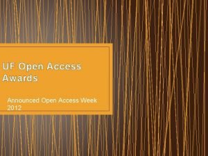 UF Open Access Awards Announced Open Access Week