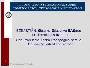II CONGRESO INTERNACIONAL SOBRE COMUNICACIN TECNOLOGA Y EDUCACIN