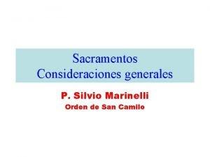 Sacramentos Consideraciones generales P Silvio Marinelli Orden de