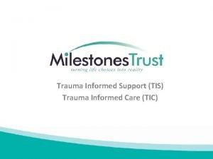 Trauma Informed Support TIS Trauma Informed Care TIC