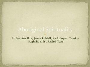 Aboriginal Spirituality By Despina Ikik Jamie Liddell Zack