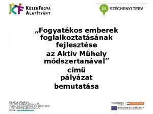 Fogyatkos emberek foglalkoztatsnak fejlesztse az Aktv Mhely mdszertanval
