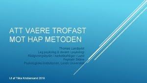 ATT VAERE TROFAST MOT HAP METODEN Thomas Lundqvist