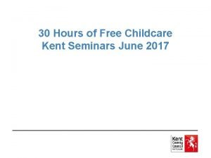 30 Hours of Free Childcare Kent Seminars June