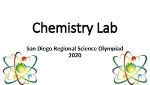 Chemistry Lab San Diego Regional Science Olympiad 2020