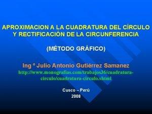 APROXIMACION A LA CUADRATURA DEL CRCULO Y RECTIFICACIN