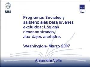 Programas Sociales y asistenciales para jvenes excluidos Lgicas
