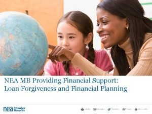 NEA MB Providing Financial Support Loan Forgiveness and