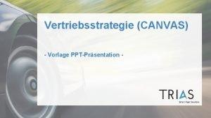 Vertriebsstrategie CANVAS Vorlage PPTPrsentation CANVAS berblick Schlsselaktivitten Wertangebote