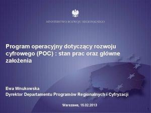 Program operacyjny dotyczcy rozwoju cyfrowego POC stan prac