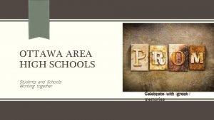 OTTAWA AREA HIGH SCHOOLS Students and Schools Working